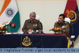 BSF IG Meghalaya Frontier urges local residents to be vigilant
