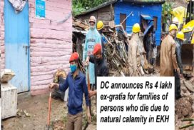 DC announces Rs 4 lakh ex-gratia for families of persons who die due to natural calamity in EKH.